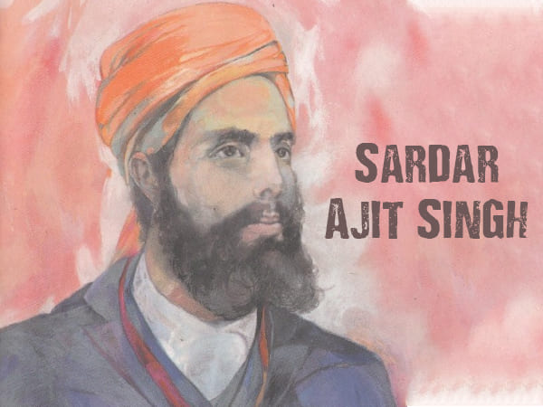 Sardar Ajit Singh : The Freedom Fighter Who Died On The Day India Gained Its Independence
