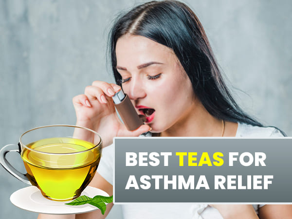 Best Tea To Relieve Asthma Symptoms