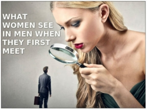What Women See In Men First